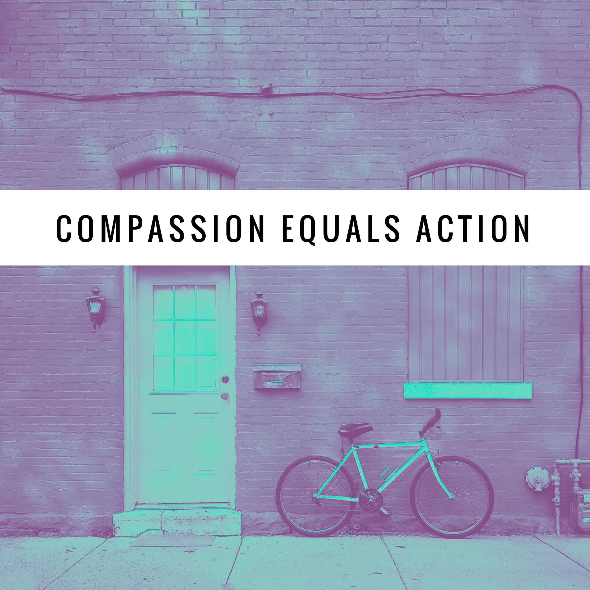 Compassion Equals Action