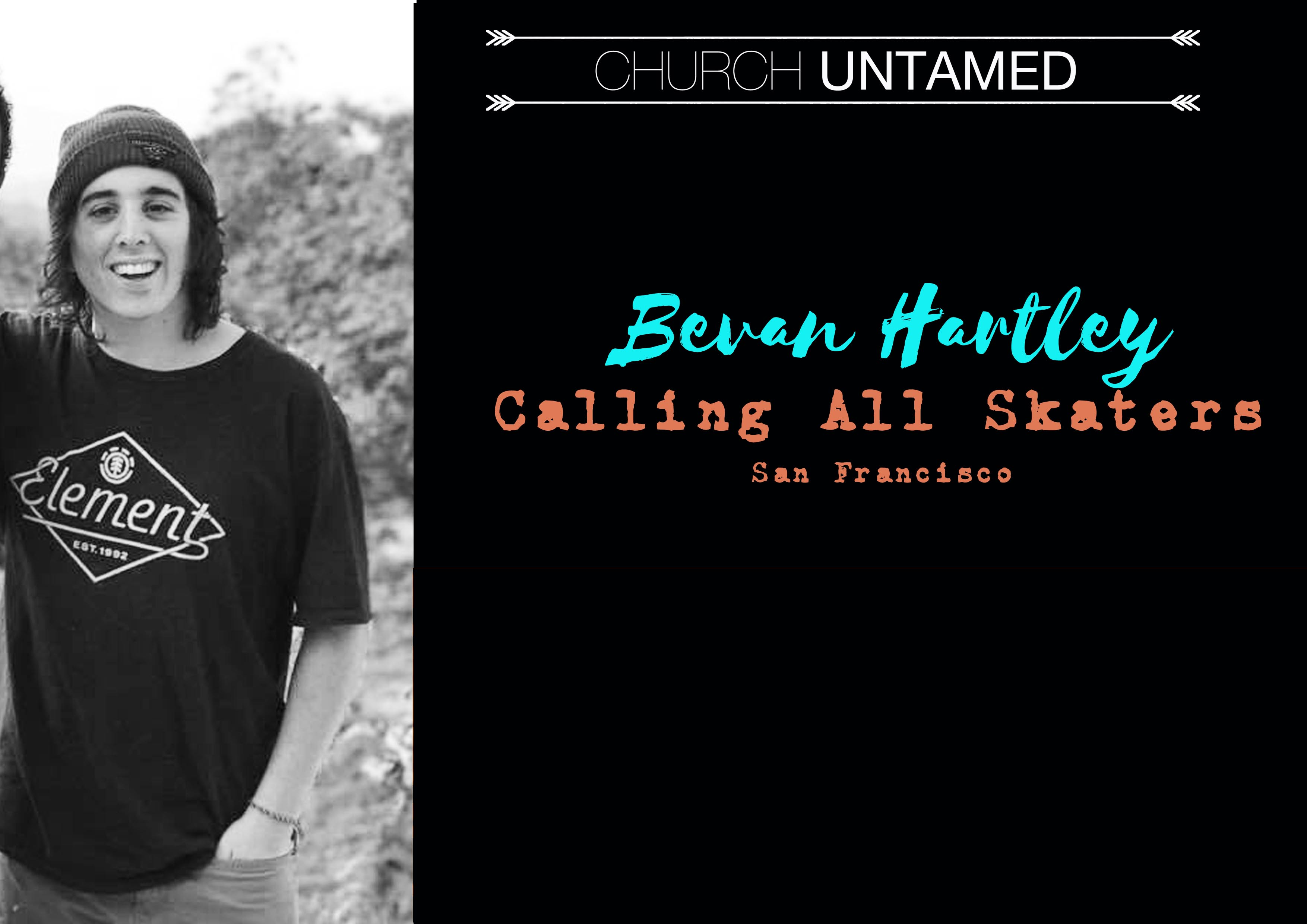 Calling All Skaters - Bevan Hartley