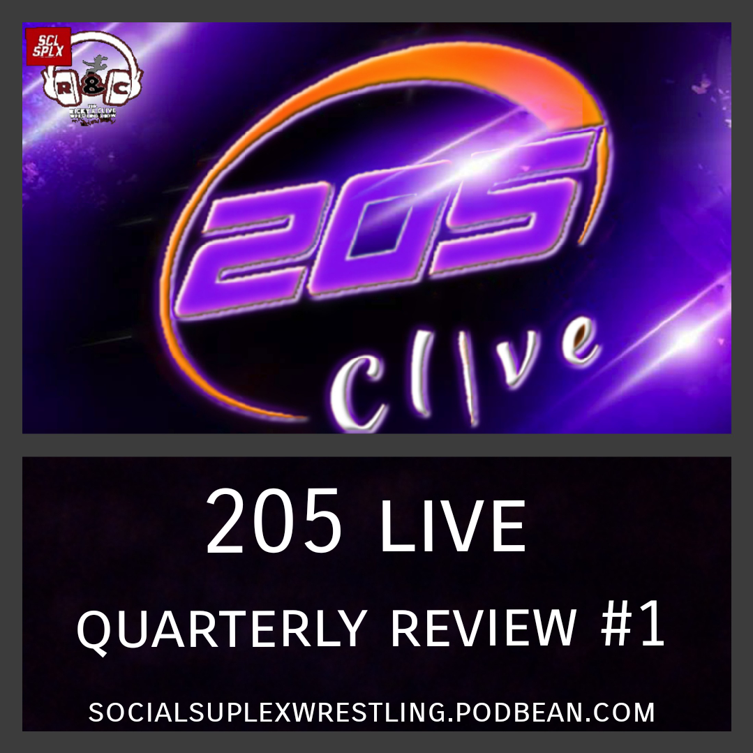 The Ricky & Clive Wrestling Show - 205 Live Quarterly Review #1