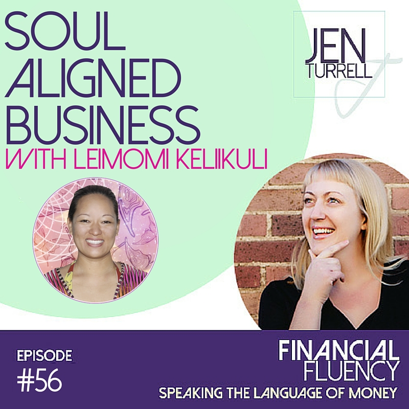 Episode #56 Soul Aligned Business with Leimomi Keliikuli