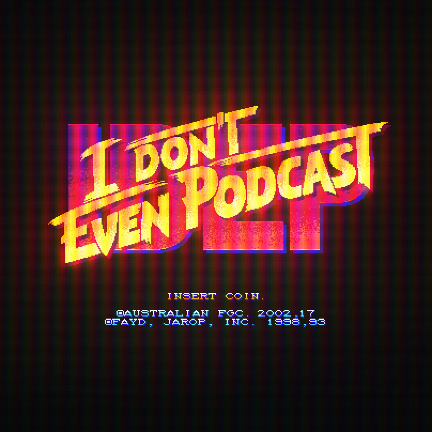 I Don't Even (Listen to This) Podcast E31 - Jarop
