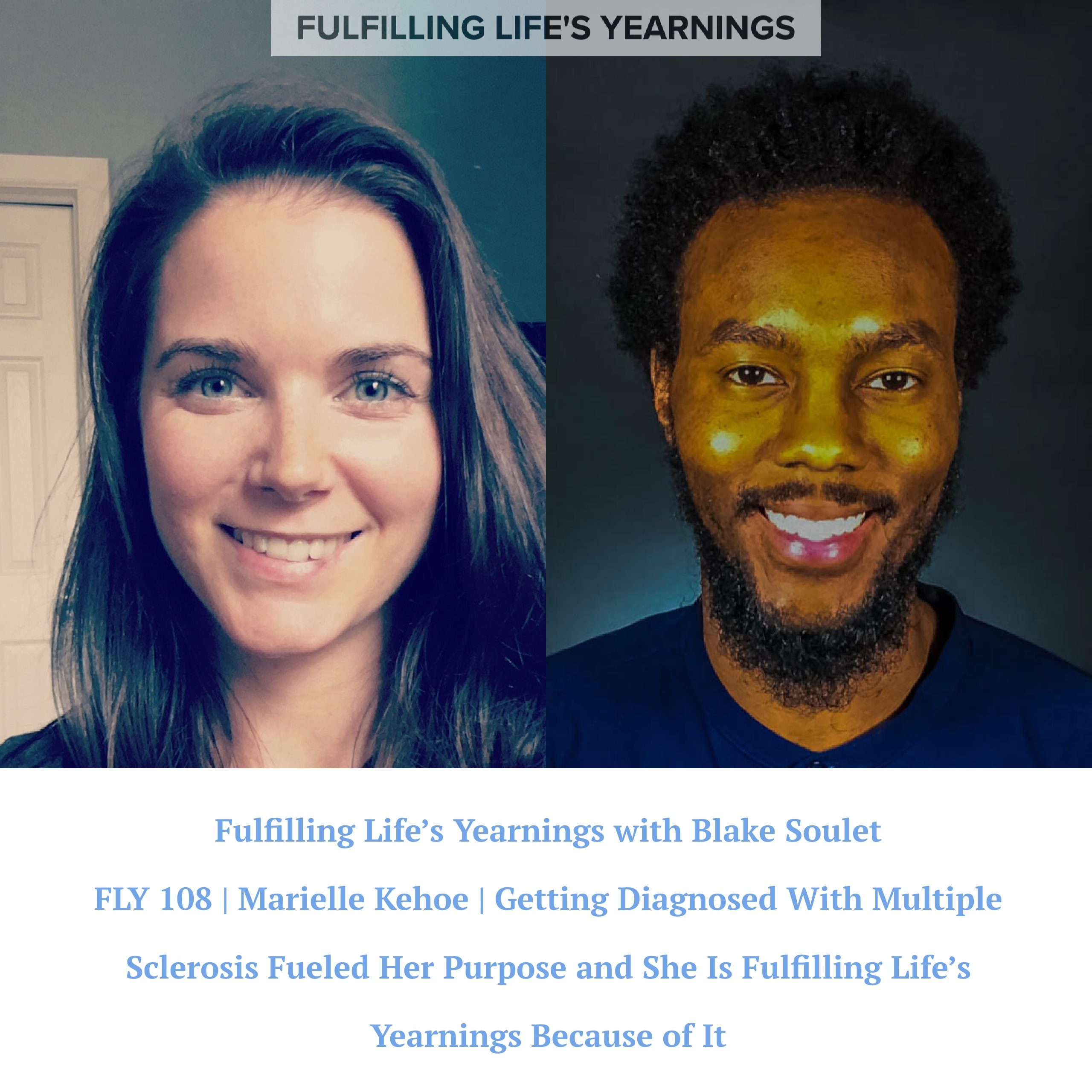 FLY 108 | Marielle Kehoe | Getting Diagnosed With Multiple Sclerosis Fueled Her Purpose and She Is Fulfilling Life's Yearnings Because of It
