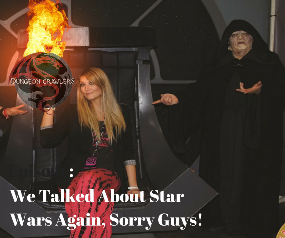 We talked about Star Wars Again Sorry Guys