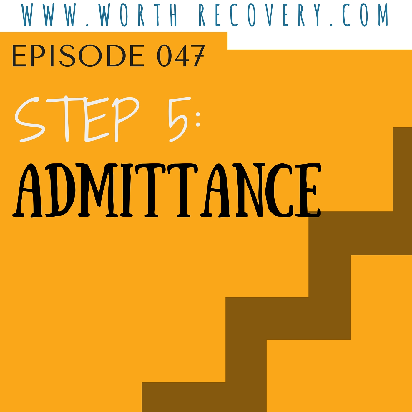 Episode 047: Step 5 - Admittance