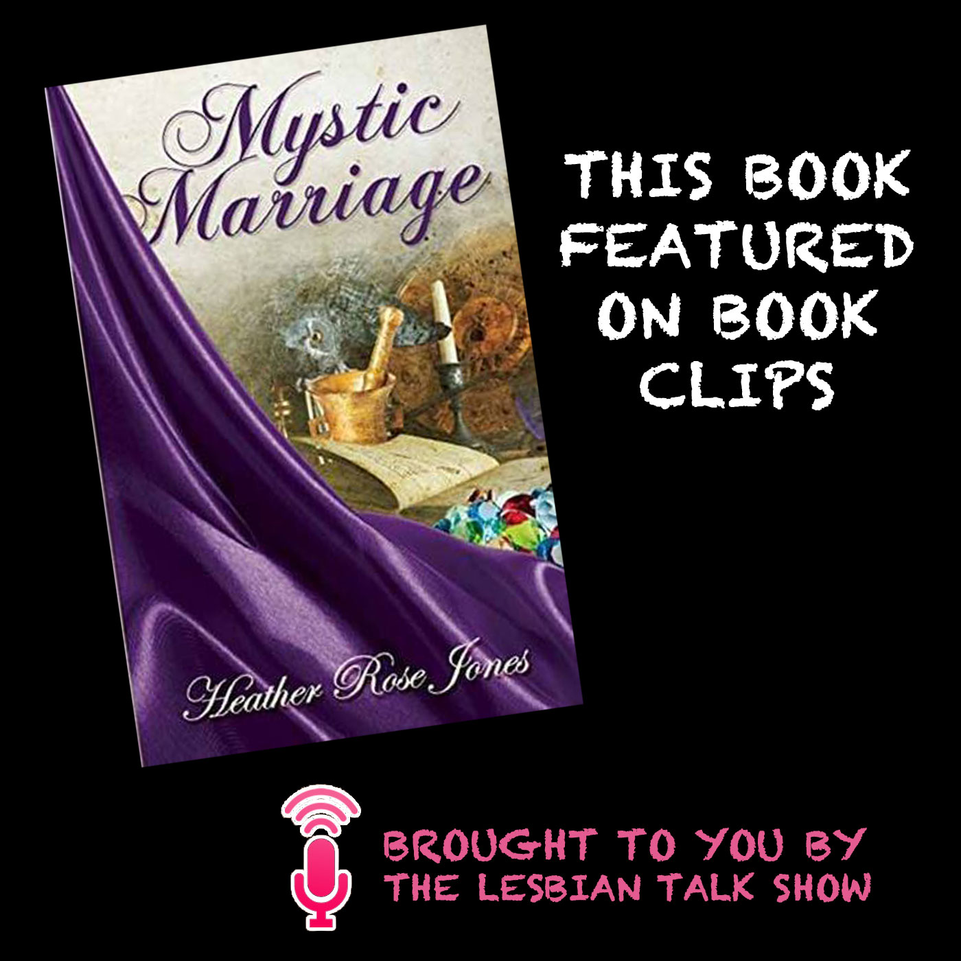 Book Clips: Mystic Marriage by Heather Rose Jones