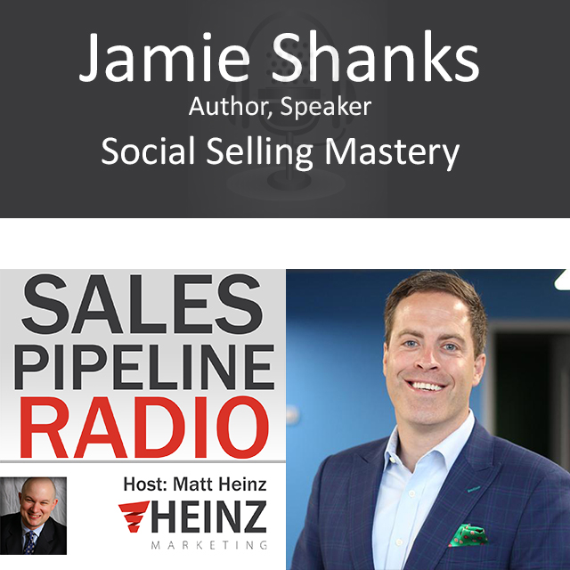 Social Selling Mastery Tips from Jamie Shanks.