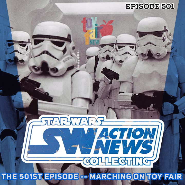 501st Episode: Marching on Toy Fair