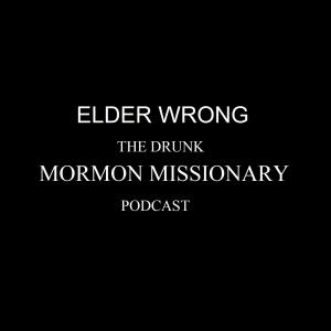 The Drunk Mormon Missionary Podcast