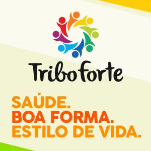 Tribo Forte Podcast: Saúde. Boa Forma. Estilo De Vida!