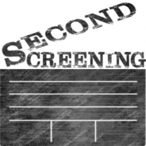 Second Screening