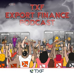 The TXF Export Finance Podcast