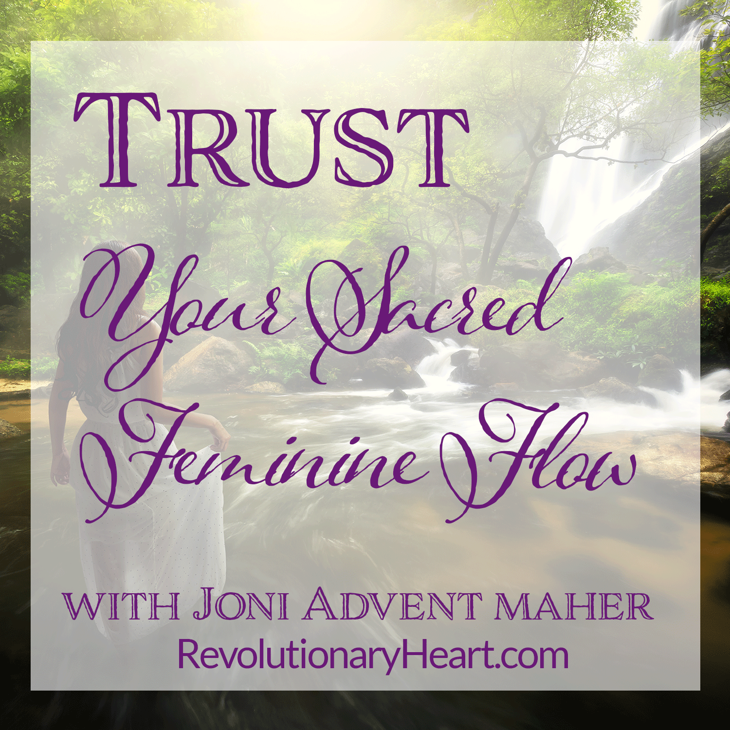 Trust Your Sacred Feminine Flow