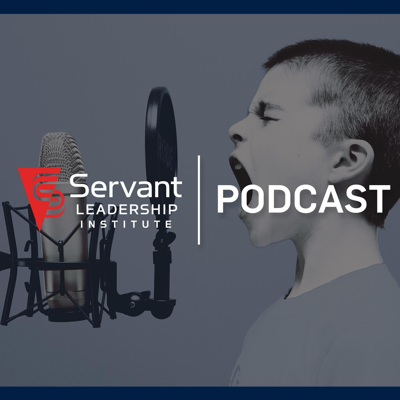 Servant Leadership Institute Podcast
