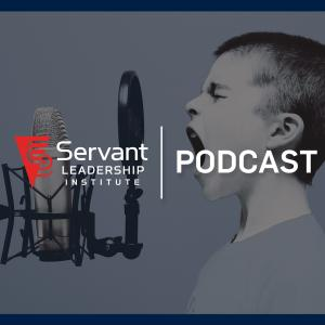 Servant Leadership Institute Podcast
