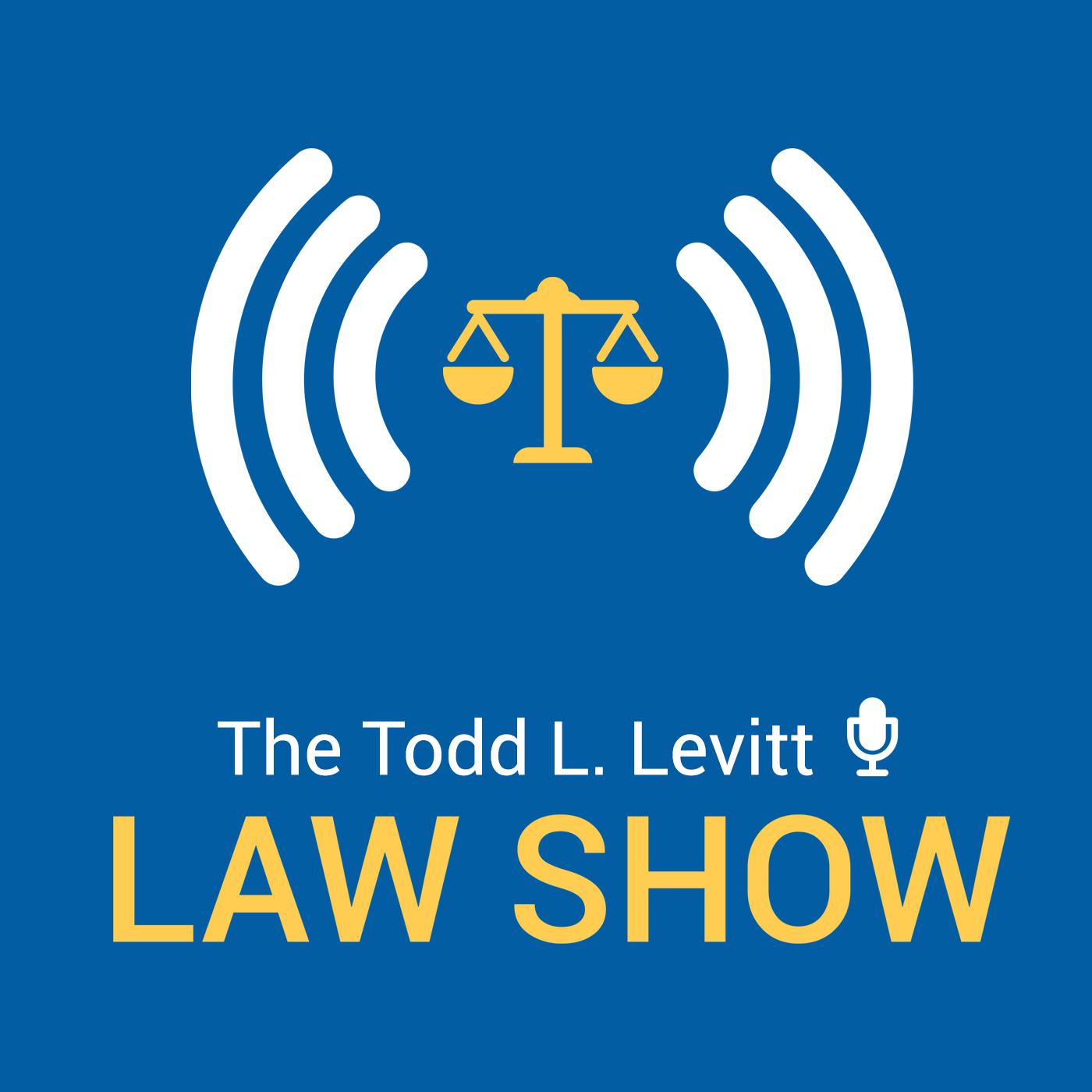 The Todd L. Levitt Law Show