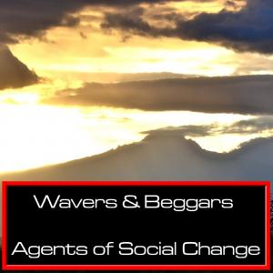 Wavers & Beggars