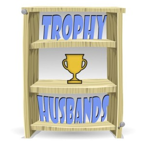 Trophy Husbands