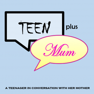 Teen plus Mum