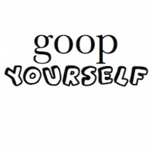 Goop Yourself