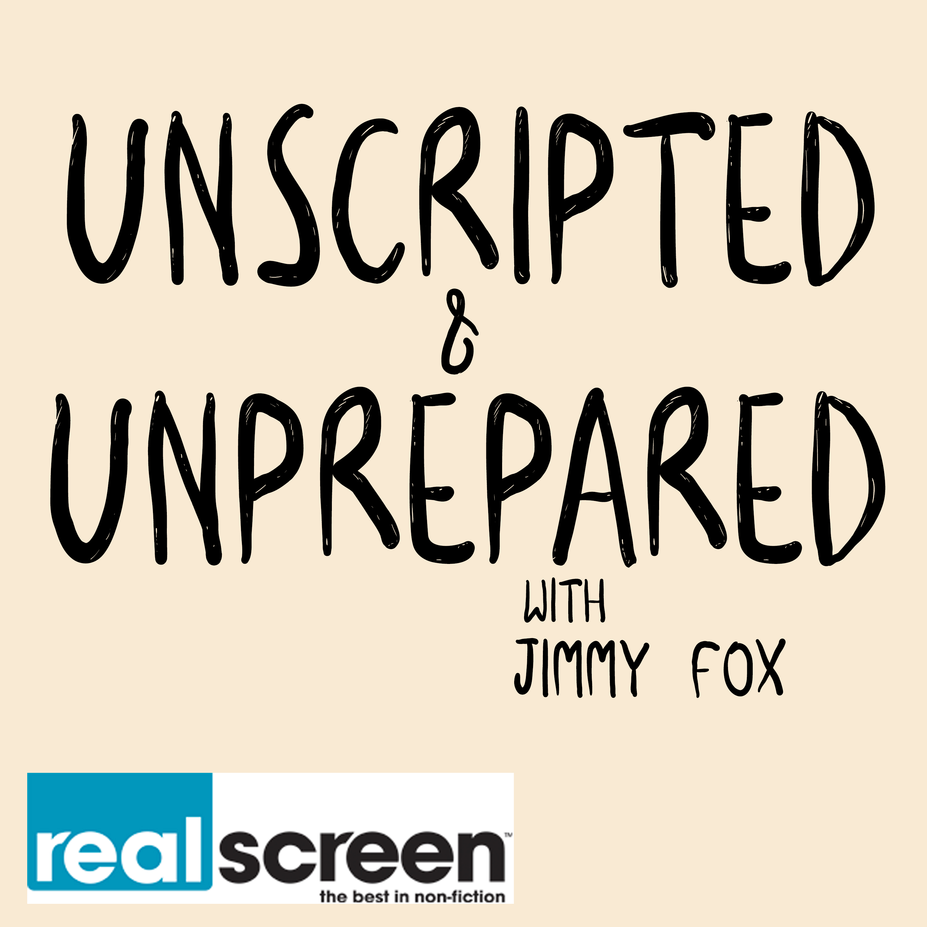 Unscripted and Unprepared: A Realscreen Podcast
