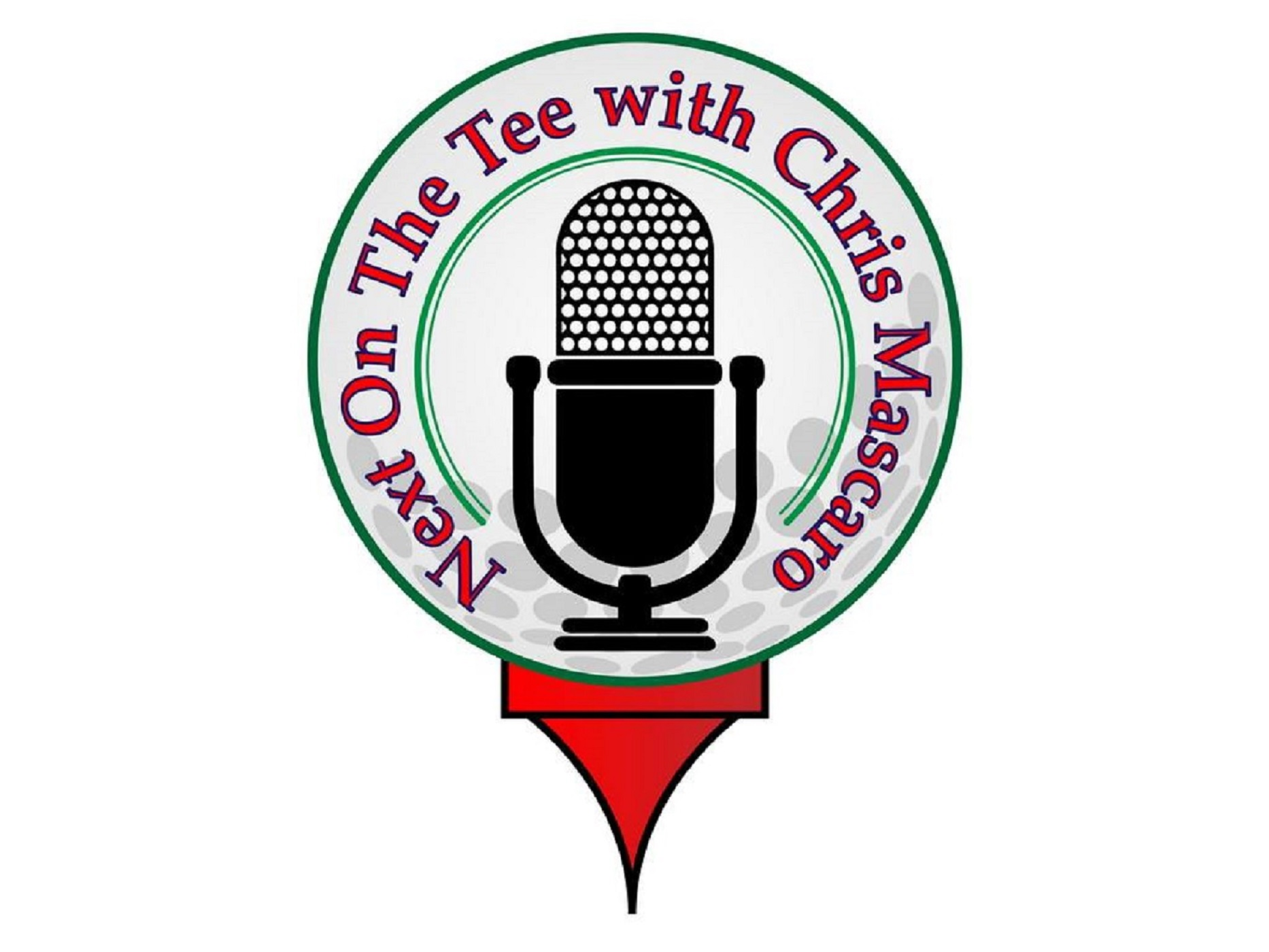 Next on the Tee with Chris Mascaro: Hear PGA & LPGA Legends, Players & Top Instructors Sharing Their Stories, Insights & Playing Lessons To Help Lower Your Scores.