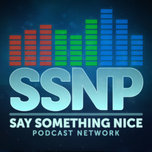 Say Something Nice Podcast Network