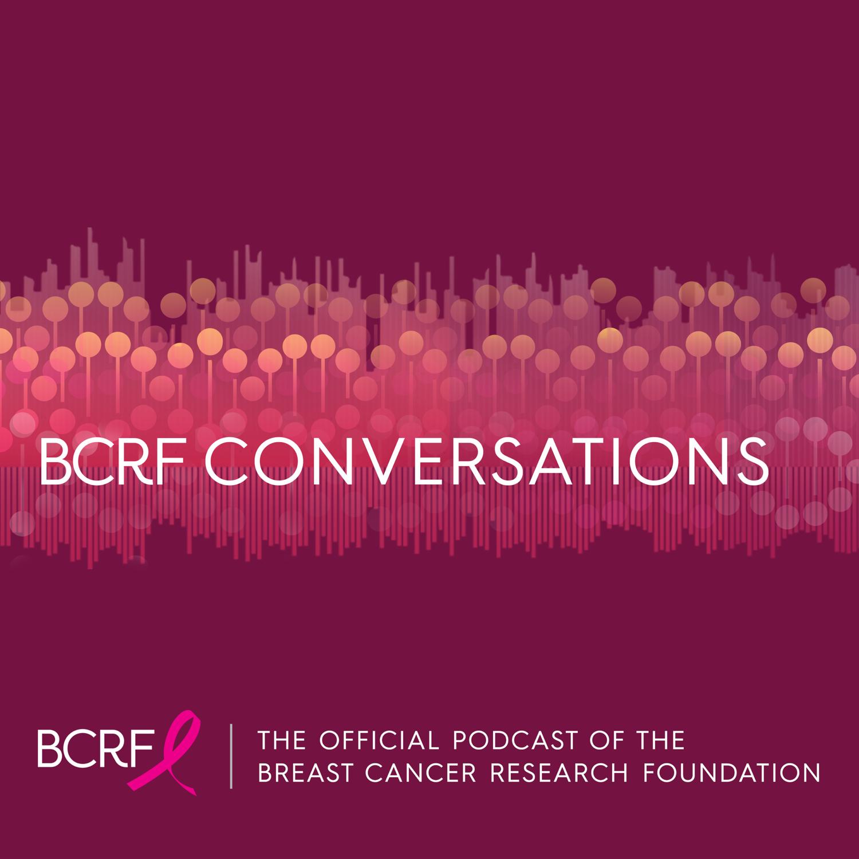 BCRF Conversations