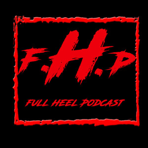 Full Heel Podcast
