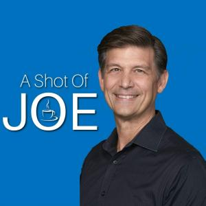 A Shot of Joe-Get Enlightened, Get Empowered!
