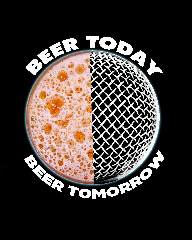 Beer Today Beer Tomorrow