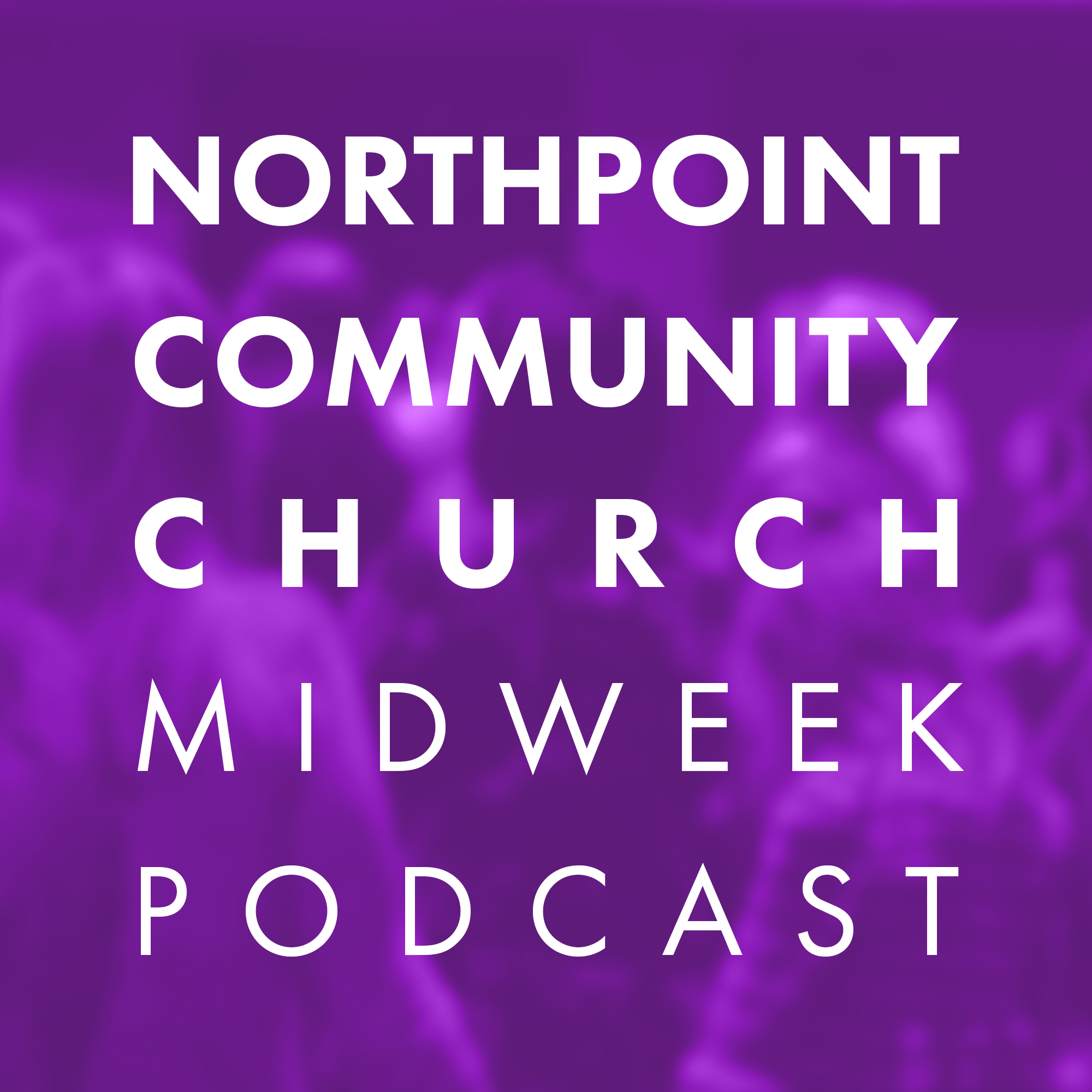 NorthPoint Community Church - Midweek
