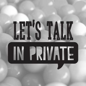 Let's Talk in Private