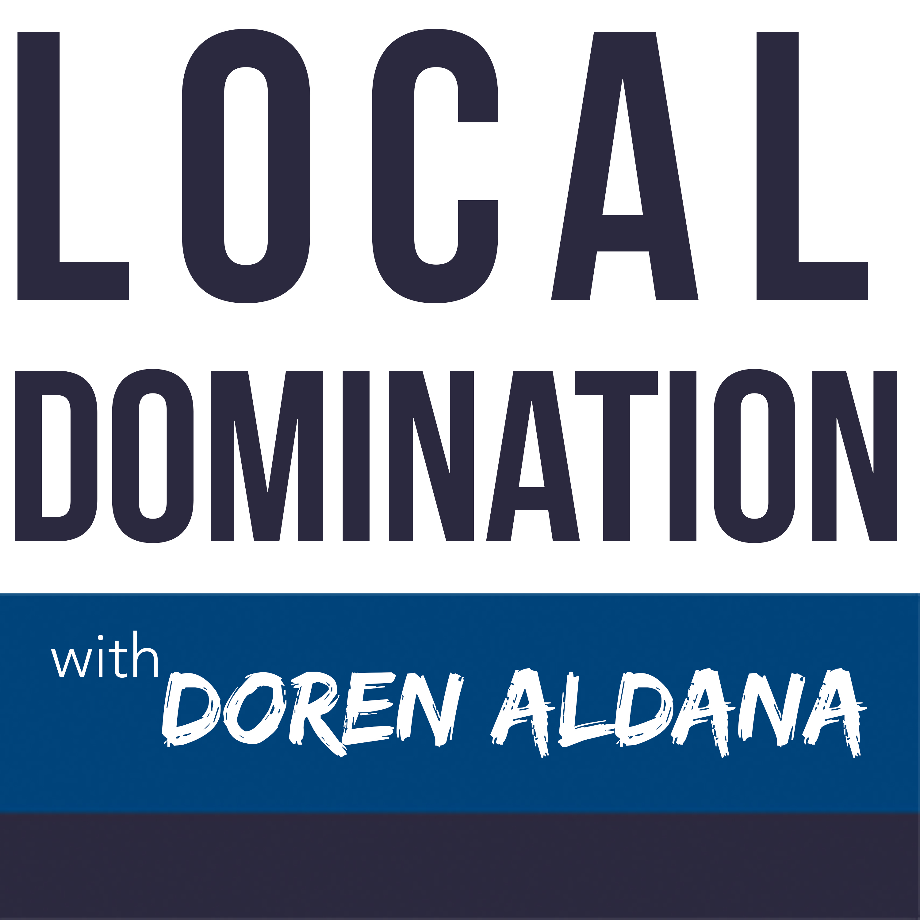 Local Domination Podcast
