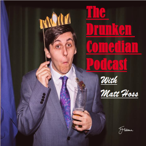 The Drunken Comedian Podcast