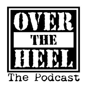 Overtheheel The Podcast