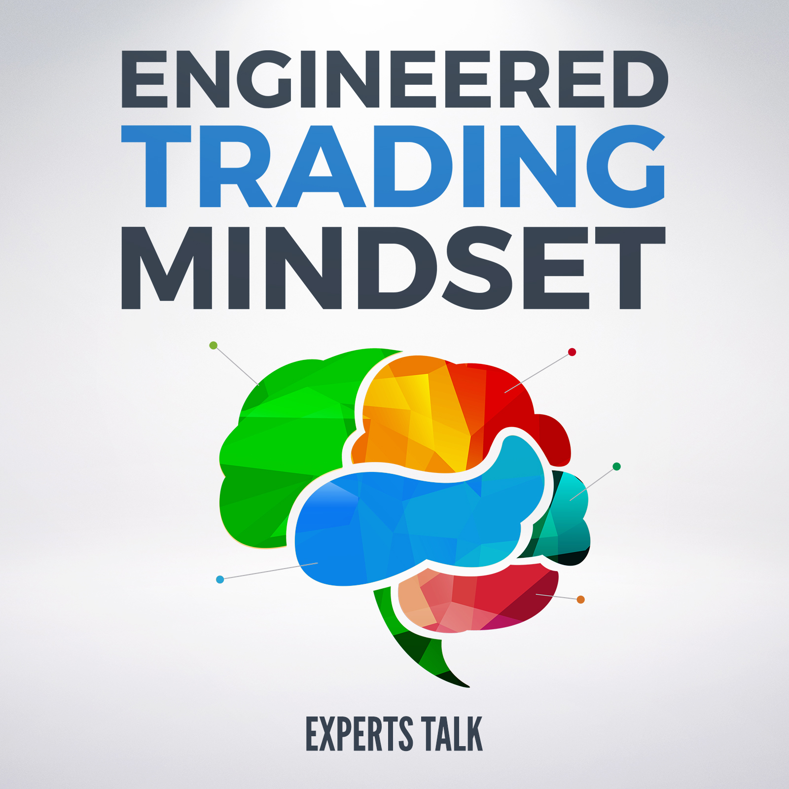 Engineered Trading Mindset: Experts Talk