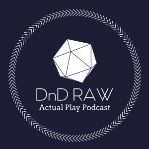 DnD RAW | D&D Actual Play Podcast |