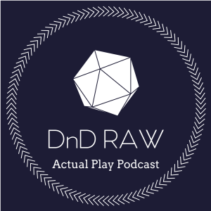 DnD RAW | D&D Actual Play Podcast