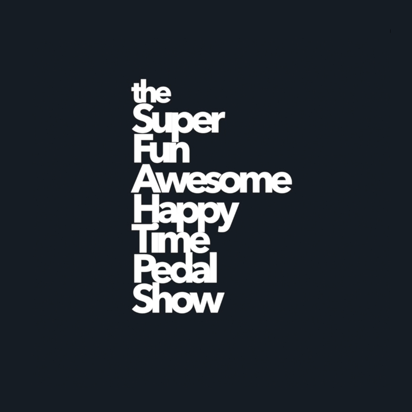 The SuperFunAwesomeHappyTimePedalShow Podcast