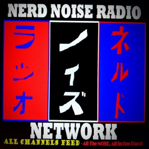 Nerd Noise Radio Network - All Channels (Hi-Fi)