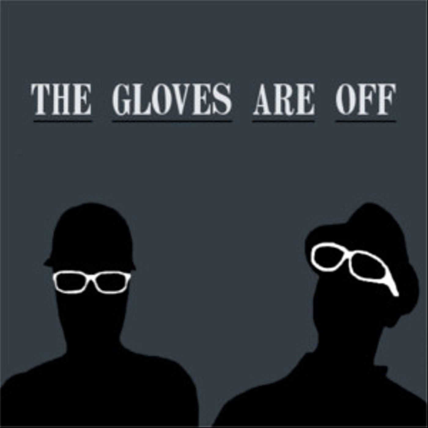The theglovesareoff's Podcast