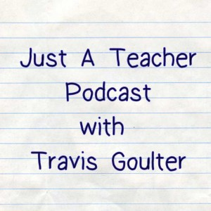 Just A Teacher Podcast