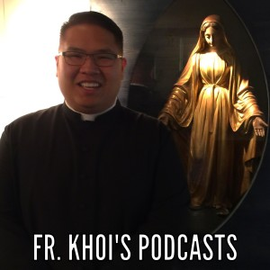 Father Khoi's Podcasts (ithirst.blog)