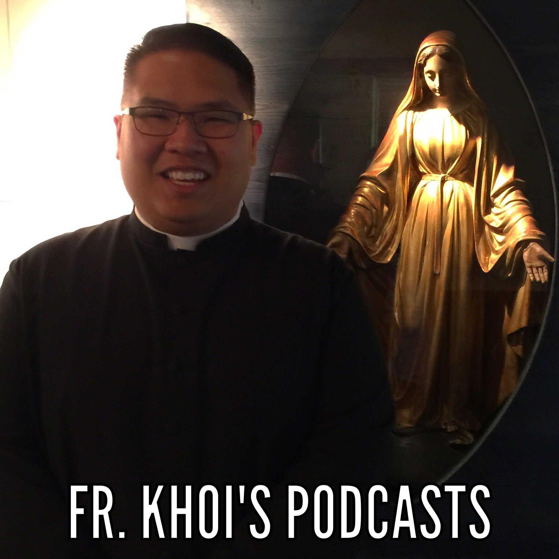 Father Khoi's Podcasts