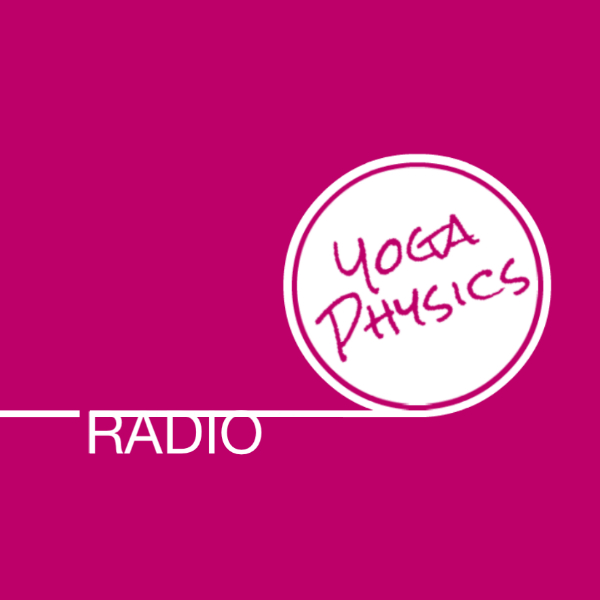 YOGA PHYSICS RADIO