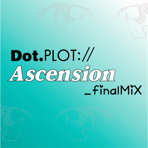 Dot.Plot://Ascension_finalMiX
