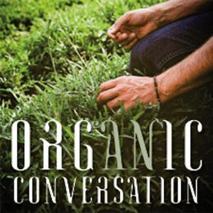An Organic Conversation