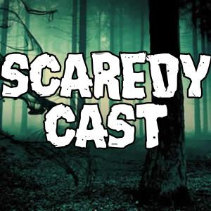 Scaredycast