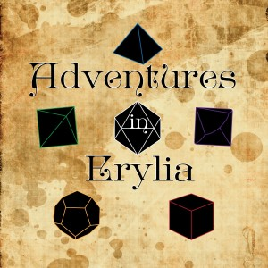 Adventures In Erylia - A D&D Actual Play