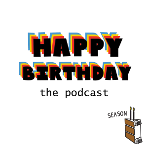 Happy Birthday Podcast